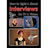How to Light & Shoot Interviews for TV & Video: Using the Three Point Lighting Technique with Nigel Cooper