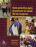 img - for Gu a pr ctica para promover la salud de las mujeres (Spanish Edition) book / textbook / text book