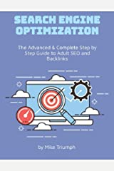 The Advanced & Complete Step by Step Guide to Adult SEO and Backlinks Kindle Edition