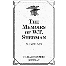 The Memoirs of W.T. Sherman: All Volumes