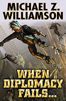 When Diplomacy Fails (Freehold Series - Ripple Creek Book 3) by [Williamson, Michael Z.]