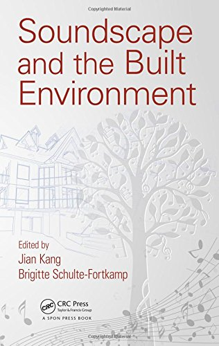 Soundscape and the Built Environment by CRC Press
