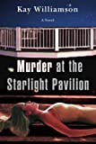 Murder at the Starlight Pavilion, Kay Williamson, 0595467911
