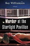 Murder at the Starlight Pavilion, Kay Williamson, 0595467911