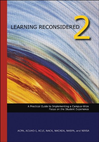 Learning Reconsidered 2: A Practical Guide to Implementing a Campus-Wide Focus on the Student Experience
