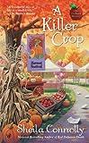 A Killer Crop, Sheila Connolly, 0425238261