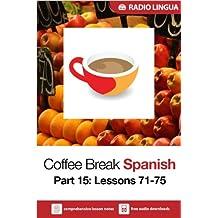 Coffee Break Spanish 15: Lessons 71-75 - Learn Spanish in your coffee break