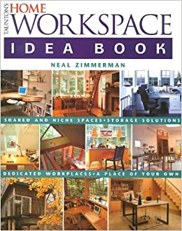 Tauntons Home Workspace Idea Book Taunton Home Idea Books