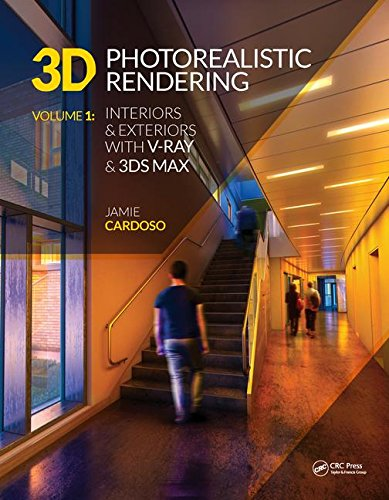 1: 3D Photorealistic Rendering: Interiors & Exteriors with V-Ray and 3ds - 1 The Ray