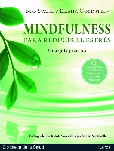 Mindfulness para reducir el estrés: Una guía práctica (Spanish Edition)