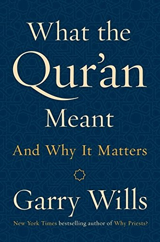 What the Qur'an Meant: And Why It Matters cover