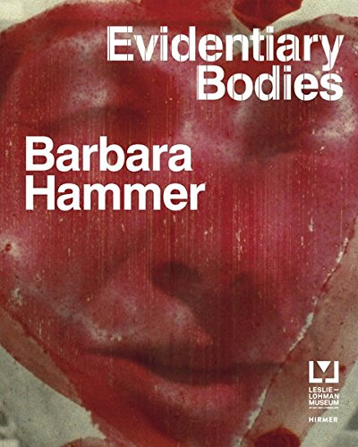 Barbara Hammer: Evidentiary Bodies