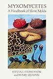 Myxomycetes: Handbook of Slime Molds