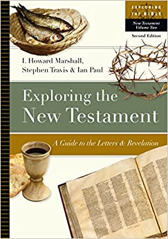 Exploring the New Testament: A Guide to the Letters & Revelation (Exploring the Bible)