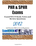 PHR and SPHR Exams ExamFOCUS Study Notes and Review Questions 2012: with Intensive Drill on Employment Laws and Regulations, ExamREVIEW, 1466413484