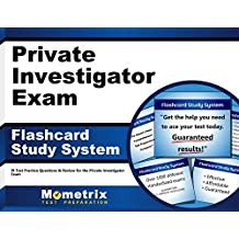 Private Investigator Exam Flashcard Study System: PI Test Practice Questions & Review for the Private Investigator...