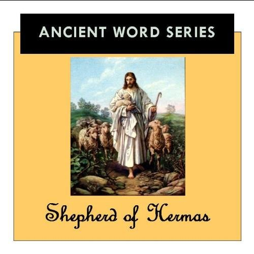 The Ancient Word Series: The Shepherd of Hermas - Audio Book Mp3 CD - Ancient Word Series