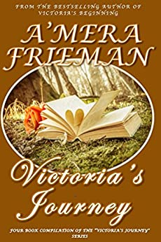 Victoria's Journey: Four book compilation of the Victoria's Journey series by [Frieman, A'Mera]
