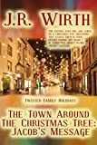 The Town Around the Christmas Tree: Jacob's Message (Twisted Family Holidays Book 5)