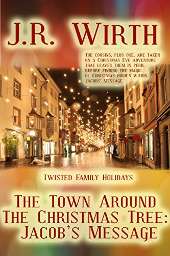 Book: The Town Around the Christmas Tree - Jacob's Message (Twisted Family Holidays Book 5) by JR Wirth
