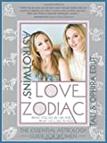 The AstroTwins' Love Zodiac, Ophira Edut and Tali Edut, 140221359X