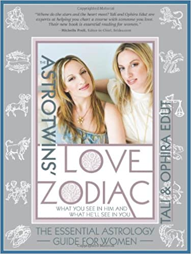 The AstroTwins      Love Zodiac  The Essential Astrology Guide for     Amazon com The AstroTwins      Love Zodiac  The Essential Astrology Guide for Women  Ophira Edut  Tali Edut                 Amazon com  Books