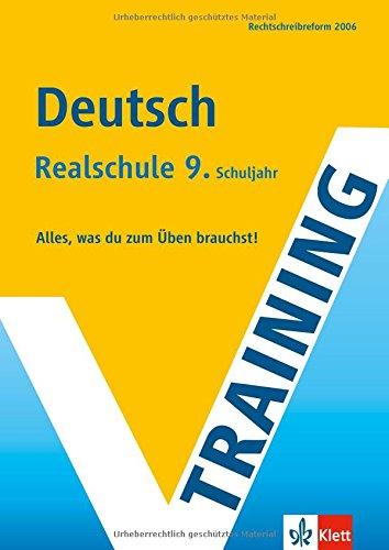 Training Deutsch. 9. Klasse Realschule: Alles, was du zum Üben brauchst. Rechtschreibreform 2006