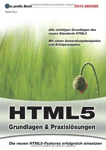 Das große Buch: HTML5 Broschiert – 1. Januar 2011 Daniel Koch Das große Buch: HTML5 Data Becker 3815830702