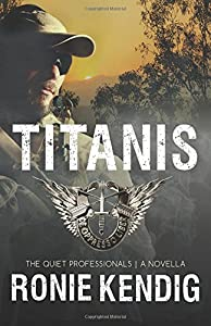 Titanis: A Quiet Professionals Novella (The Quiet Professionals) (Volume 4)