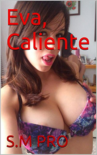 Eva, Caliente (Spanish Edition) by [PRO, S.M]