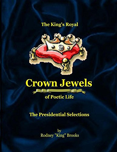 The King's Royal Crown Jewels of Poetic Life - Presidential Jewel