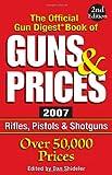 The Official Gun Digest Book of Guns and Prices, Dan Shideler, 089689469X