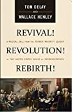 Revival! Revolution! Rebirth!: A Radical Call from the Former Majority Leader of the United States House of Representatives