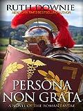 Persona Non Grata (Thorndike Press Large Print Historical Fiction)