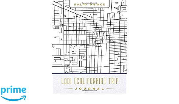 Lodi California Trip Journal Lined Lodi California Vacation