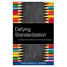 Defying Standardization: Creating Curriculum for an Uncertain Future