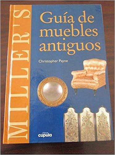 Guia de muebles antiguos millers: Amazon.es: Miller ...
