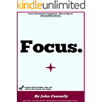 Focus: The Very Easy Guide to Boost Concentration, Kill Procrastination, and Get Everything Done (a beginners guide for incredible focus) (The Learning Development Book Series 12)