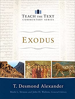 Exodus (Teach the Text Commentary Series) by [Alexander, T. Desmond]