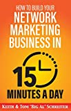 How to Build Your Network Marketing Business in 15 Minutes a Day: Fast! Efficient! Awesome!