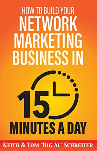 How to Build Your Network Marketing Business in 15 Minutes a Day: Fast! Efficient! Awesome! (English Edition)