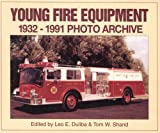 Young Fire Equipment, 1932-1991 Photo Archive, Leo E. Duliba and Tom W. Shand, 1583880151