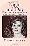 Night and Day: a Dottie Manderson mystery (Dottie Manderson mysteries) (Volume 1)