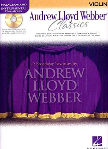 Andrew Lloyd Webber Classics - Violin: Violin Play-Along Book/CD Pack (Hal-Leonard Instrumental Play-Along) Andrew Lloyd Webber Violin
