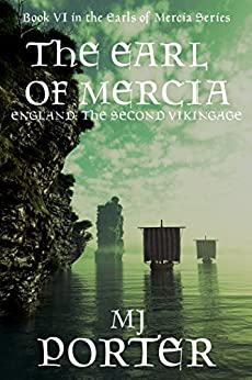 The Earl of Mercia (The Earls of Mercia Book 6) by [Porter, M J]