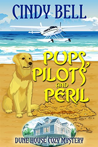 Pups, Pilots and Peril (Dune House Cozy Mystery Book 11) cover