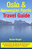 Oslo & Norwegian Fjords Travel Guide: Attractions, Eating, Drinking, Shopping & Places To Stay