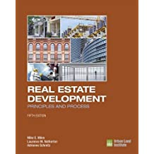 Real Estate Development - 5th Edition: Principles and Process