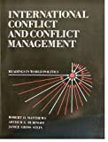 International Conflict and Conflict Management 9780134727394