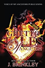 Ghetto Tales Of Anguish (Volume 1) Paperback